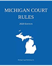 Michigan Court Rules; 2020 Edition