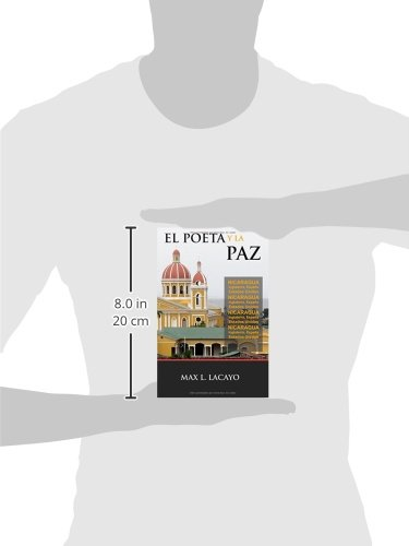 El Poeta y La Paz (Spanish Edition): Max L. Lacayo: 9781466292062: Amazon.com: Books