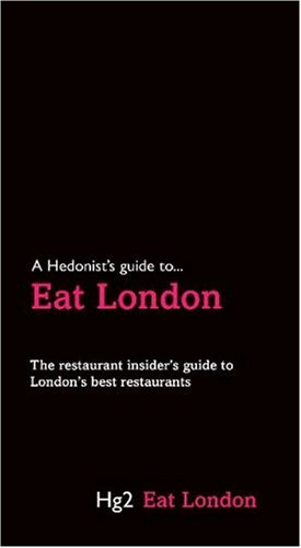 A Hedonist's Guide to Eat London pdf