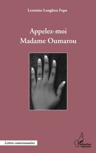 Appelez-moi Madame Oumarou (French Edition)