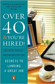 Over 40 & You're Hired! 1st (first) edition Text Only ebook