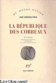 La République des corbeaux : nouvelles, Pires, José Cardoso