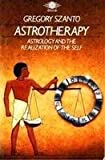 img - for Astrotherapy: Astrology and the Realization of the Self (Arkana) book / textbook / text book