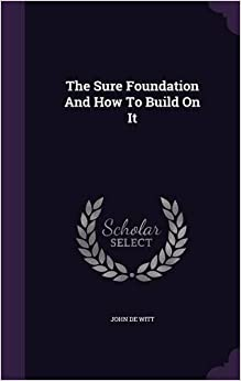 Book The Sure Foundation And How To Build On It