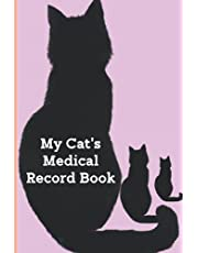 My Cat's Medical Record Book: Cats Medical . Cat Vaccination Record Book . Cute Cats Shots Record Card Kitten Vaccine Book . Personal Log Book Health Record & Medical Organizer Notebook Journal For Cats and Kitten Owners .