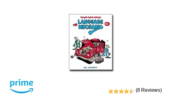 The Language Mechanic: Tuning Up English With Logic, Grades 4-7 ...