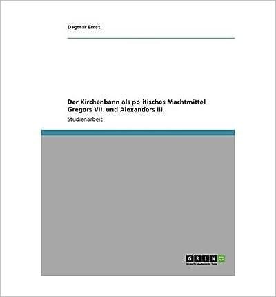 Book Der Kirchenbann ALS Politisches Machtmittel Gregors VII. Und Alexanders III. (Paperback)(German) - Common