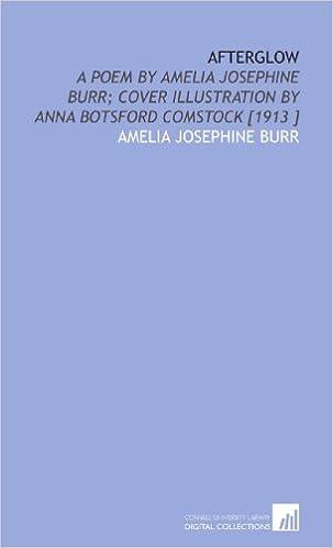 Afterglow: A Poem by Amelia Josephine Burr