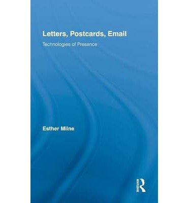 Read Online [(Letters, Postcards, Email: Technologies of Presence)] [Author: Esther Milne] published on (March, 2010) pdf epub