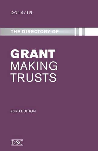 The Directory of Grant Making Trusts Hardcover – 28 Apr 2014 Tom Traynor Directory of Social Change 1906294879 Social Issues