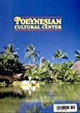 Polynesian Cultural Center offers