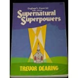 Supernatural Superpowers, Trevor Dearing and Dan Wooding, 0882702440