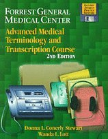 Forrest General Medical Center Advanced Medical Transcription Course 2nd EDITION