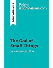 The God of Small Things by Arundhati Roy (Book Analysis): Detailed Summary, Analysis and Reading Guide