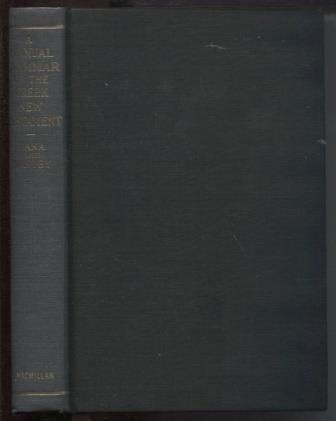 A Manual Grammar of the New Greek Testament