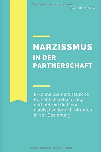 Narzissmus In Der Partnerschaft  Erkenne Narzissmus Und Befreie Dich Aus Der Seelischen Gewalt