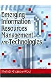 Emerging Information Resources Management and Technologies, Khosrowpour, Mehdi, 1599042878