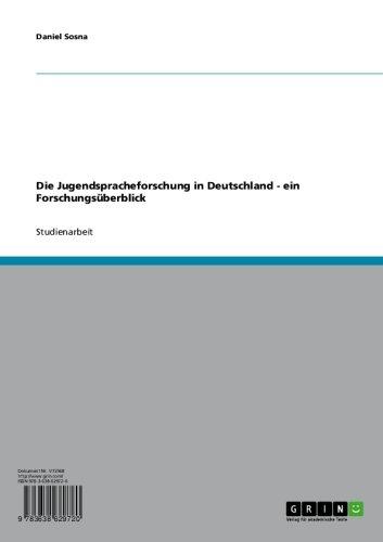 Die Jugendspracheforschung in Deutschland - ein Forschungsüberblick (German Edition)