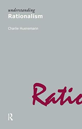 Understanding Rationalism (Understanding Movements in Modern Thought)