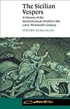 The Sicilian Vespers: A History of the Mediterranean World in the Later Thirteenth Century (Canto)
