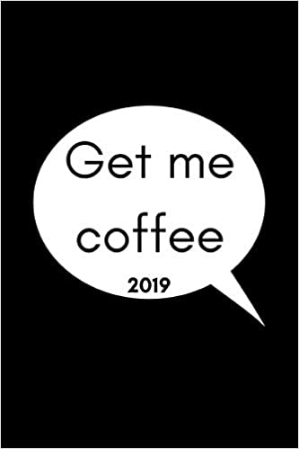 Get Me Coffee 2019 Coffee Lovers Week To View Daily