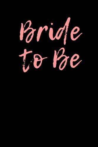 Bride To Be: Blank Lined Journal - 6x9 - Wedding