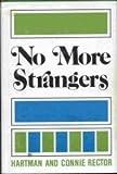 No More Strangers, Hartman Rector and Connie Rector, 0884943127