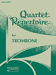 Quartet Repertoire for Trombone Full Score