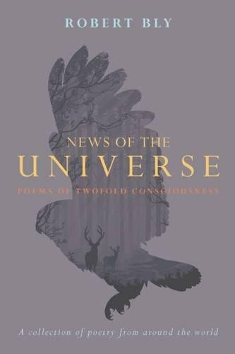 News of the Universe: Poems of Twofold Consciousness by Counterpoint