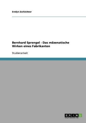 Download Bernhard Sprengel - Das mäzenatische Wirken eines Fabrikanten (German Edition) pdf epub