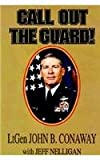 Call Out the Guard, John B. Conaway, 1563113724
