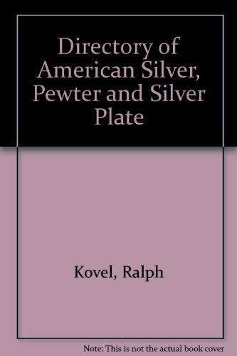 - A directory of american silver, pewter and silver plate