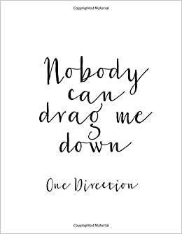 Nobody Can Drag Me Down Song Lyric Notebook Notepad Journal Diary For Fans Teens And Kids 120 Black Lined Pages 8 5 X 11 Inches A4 Journals Ad 9781705468104 Amazon Com Books Herhaling op de radio 0. nobody can drag me down song lyric