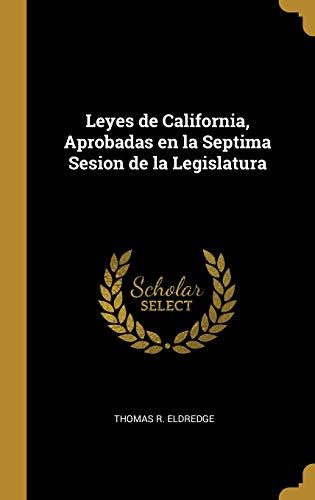 Leyes de California, Aprobadas en la Septima Sesion de la Legislatura