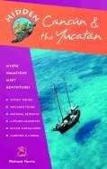 Download Hidden Cancun & Yucatan Including Cozumal, Tulum, Chichen Itza, Uxmal, & Merida 4th EDITION pdf epub