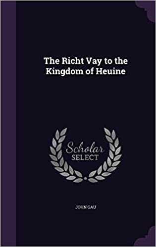 The Richt Vay to the Kingdom of Heuine