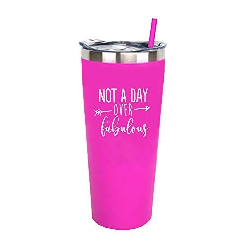 Not A Day Over Fabulous | 22 oz Stainless Steel Insulated Tumbler with Lid and Straw - Birthday Tumbler Cup | Birthday Gift for Her (Pink) -
