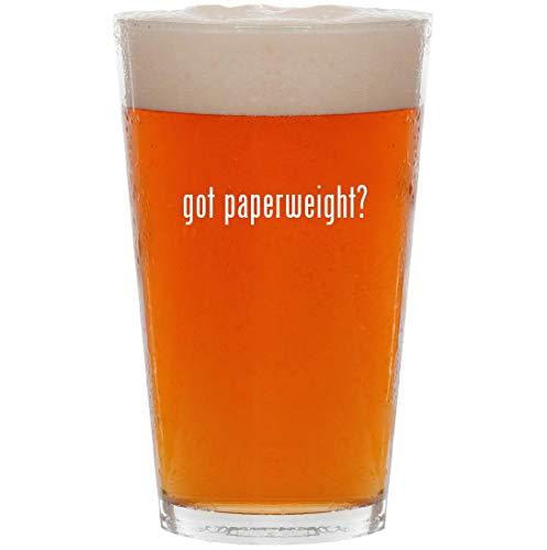 got paperweight? - 16oz All Purpose Pint Beer Glass