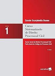 Curso sistematizado de direito processual civil - Volume 1 - 9ª edição de 2018: Teoria geral do direito proces