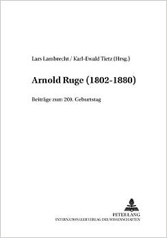 Book Arnold Ruge (1802-1880): Beitraege Zum 200. Geburtstag (Forschungen Zum Junghegelianismus, )