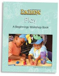 Play: A Beginnings Workshop Book