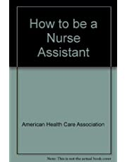 How to Be a Nurse Assistant: Career Training in Long Term Care