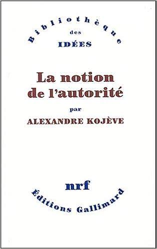 La Notion D Autorite Amazon Fr Kojeve Alexandre Livres