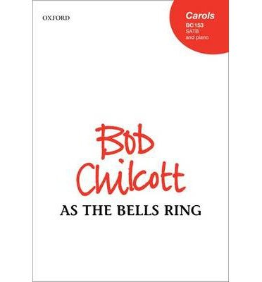 [(As the Bells Ring: Vocal Score)] [Author: Bob Chilcott] published on (April, 2013)
