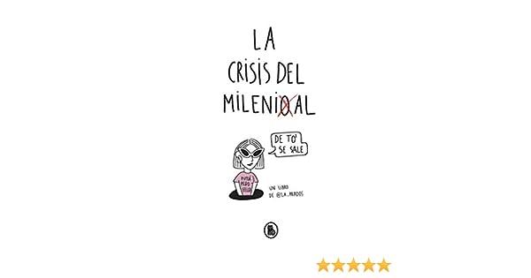 La crisis del millenial eBook: La Prados: Amazon.es: Tienda Kindle