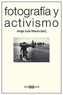 Descargar Libro Fotografía Y Activismo Jorge Luis Marzo