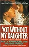 Not Without My Daughter 9780312911935