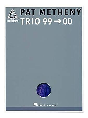 PAT METHENY TRIO 99-00 GUITAR TAB SONG MUSIC BOOK NEW