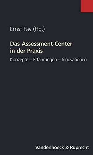 Das Assessment-Center in der Praxis. Konzepte - Erfahrungen - Innovationen (Clara)
