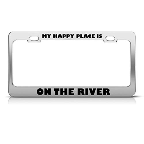 Ciuaole My Happy Place is On The River License Plate Frame Stainless Metal Tag Holder